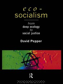 David Pepper Eco-Socialism From Deep Ecology to Social